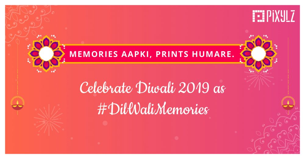 Celebrate Diwali 2019 with your cherished #DilWaliMemories